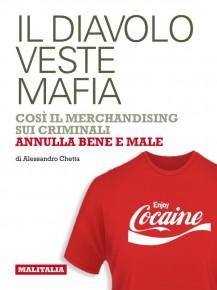 Malitalia e il suo progetto editoriale: Il diavolo veste mafia, un e-book di Alessandro Chetta
